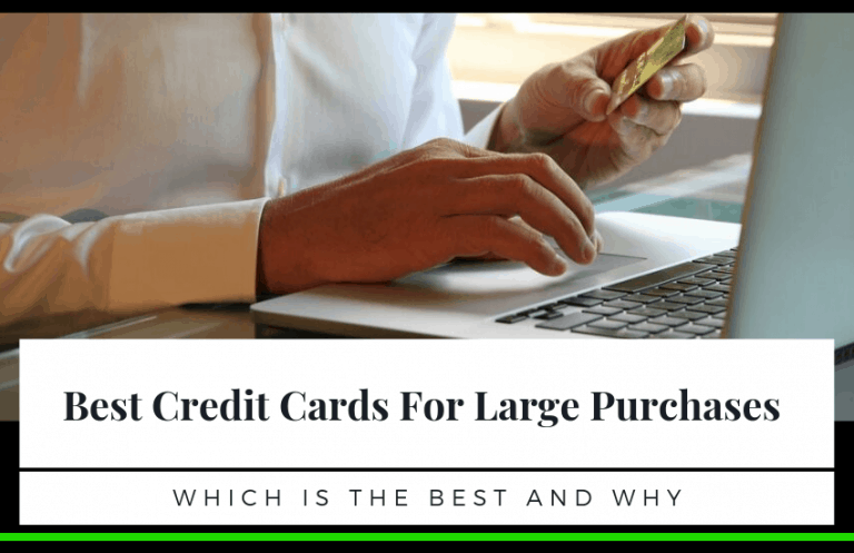 The Best Credit Cards For Large Purchases (& Is it Better Than Getting a Large Loan?)