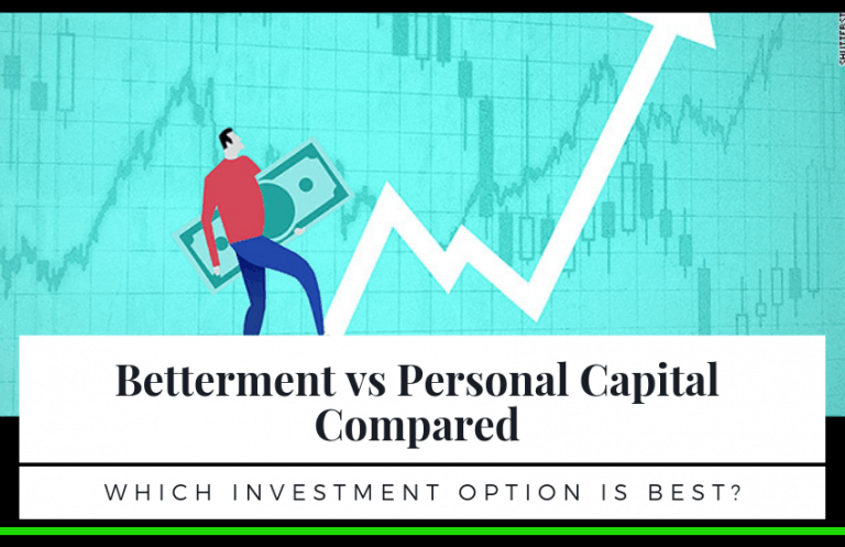 Betterment vs Personal Capital – Which Investment Option is Best?