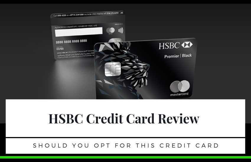 The HSBC Credit Card Review – Should You Opt For It?