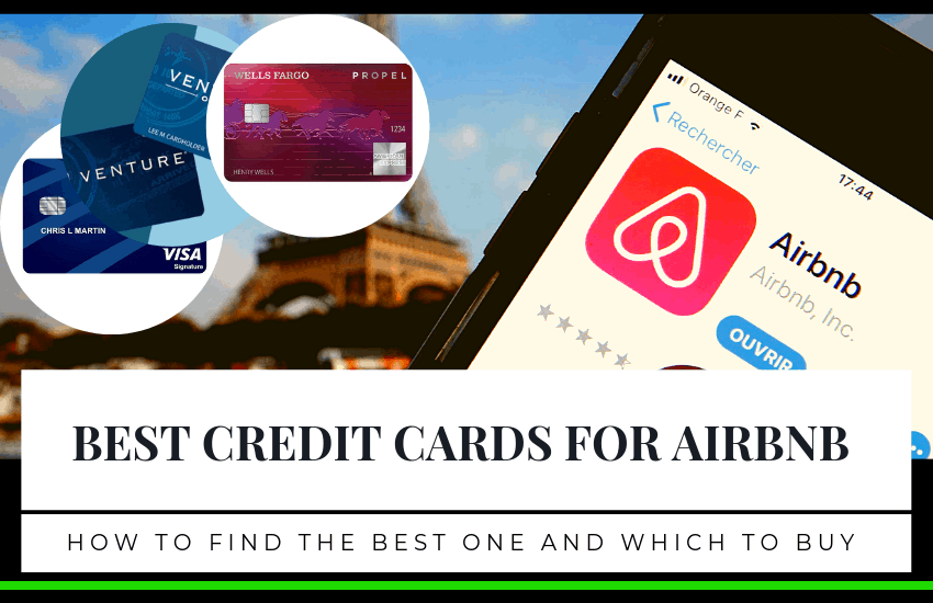The Best Credit Cards for Airbnb – How to Find the Best One & Extra Tips
