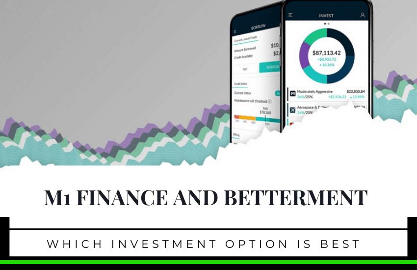 M1 Finance and Betterment: A Complete Comparison