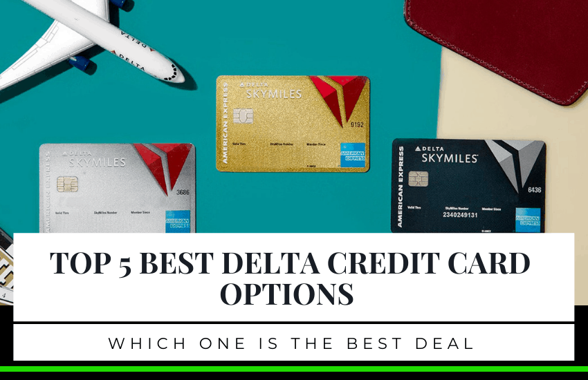 Top 5 Best Delta Credit Card Options – Which One Is The Best Deal?