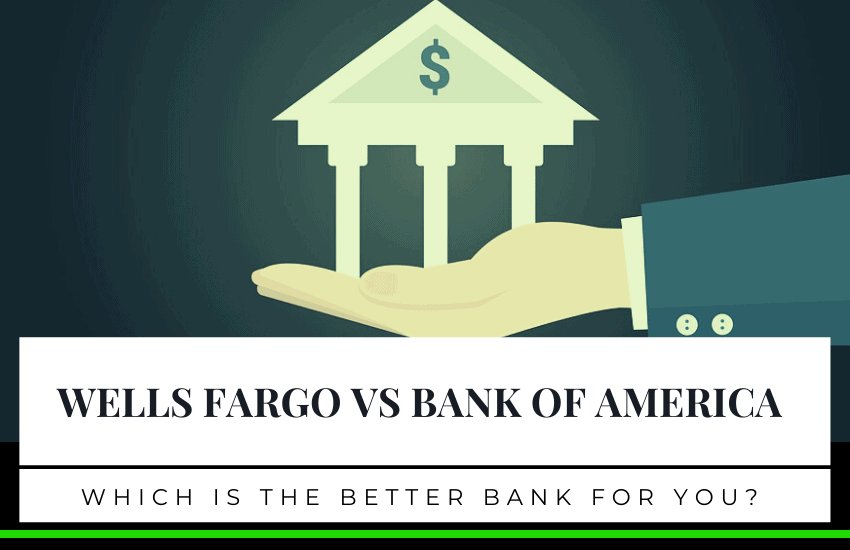Wells Fargo vs Bank of America: Which is the Better Bank?