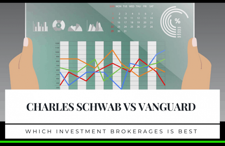 Charles Schwab vs Vanguard – Which Investment Brokerage is Best for You?