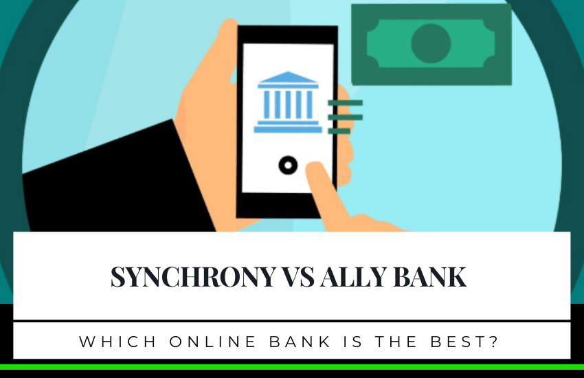 Synchrony vs Ally Bank: Which Online Bank Is The Best?