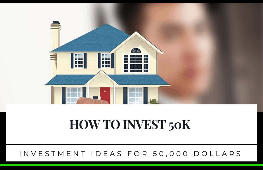 How to Invest 50K: Investment Ideas for 50,000 Dollars