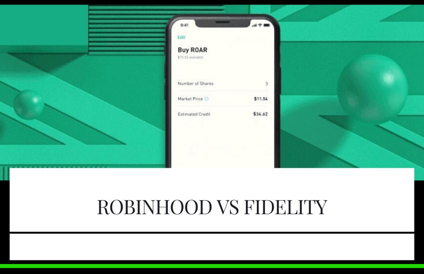 Robinhood vs Fidelity [2021 Comparison]