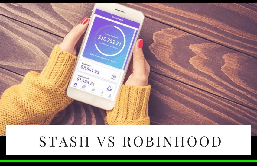 Stash vs Robinhood – Which is Best?